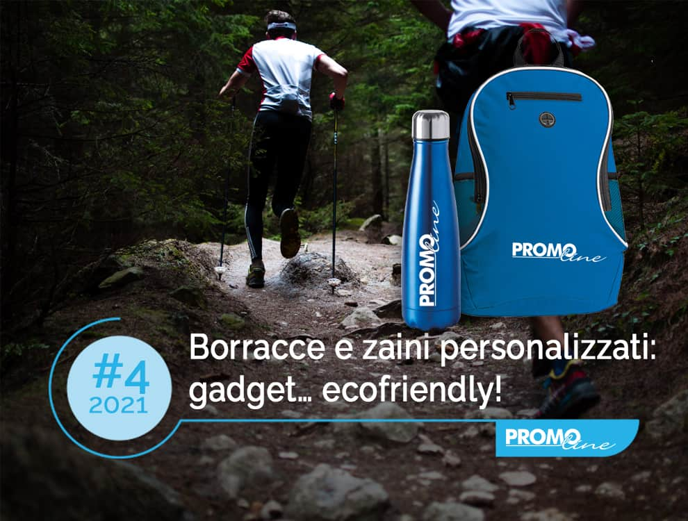 Borracce e zaini personalizzati: gadget… ecofriendly!